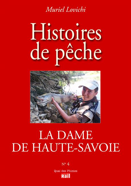 Histoires de pêche n° 4 La dame de Haute-Savoie